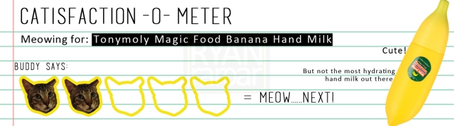 Catisfaction-o-meter (2x Tonymoly Banana Hand Milk)