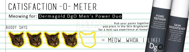 Catisfaction-o-meter (4x Dermagold DgO Men's Power Duo)
