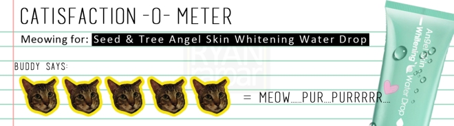 Catisfaction-o-meter (5x Seed & Tree Angel Skin Whitening Water Drop)