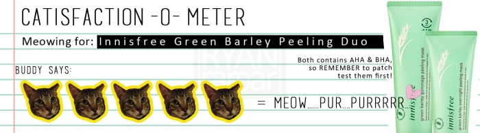 Catisfaction-o-meter (5x Innisfree Green Barley Peeling Duo)