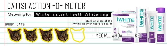 Catisfaction-o-meter (4x iWhite Instant Teeth Whitening).jpg