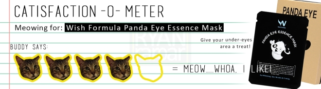 Catisfaction-o-meter (4x Wish Formula Panda Eye Essence Mask)